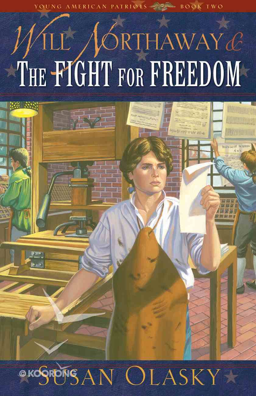 Will Northaway & the Fight For Freedom (Young American Patriots) (#02 in Young American Patriots Series) Paperback