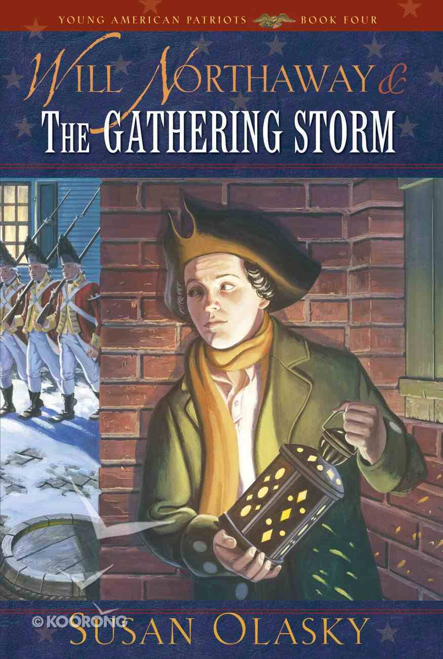 Will Northaway & the Gathering Storm (Young American Patriots) (#04 in Young American Patriots Series) Paperback