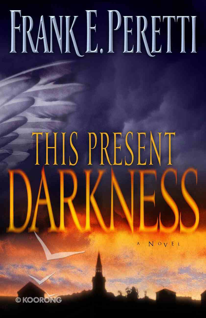 This Present Darkness Paperback
