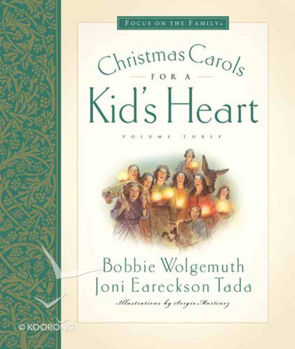 Christmas Carols For a Kid's Heart (#03 in Hymns For A Kid's Heart Series) Hardback