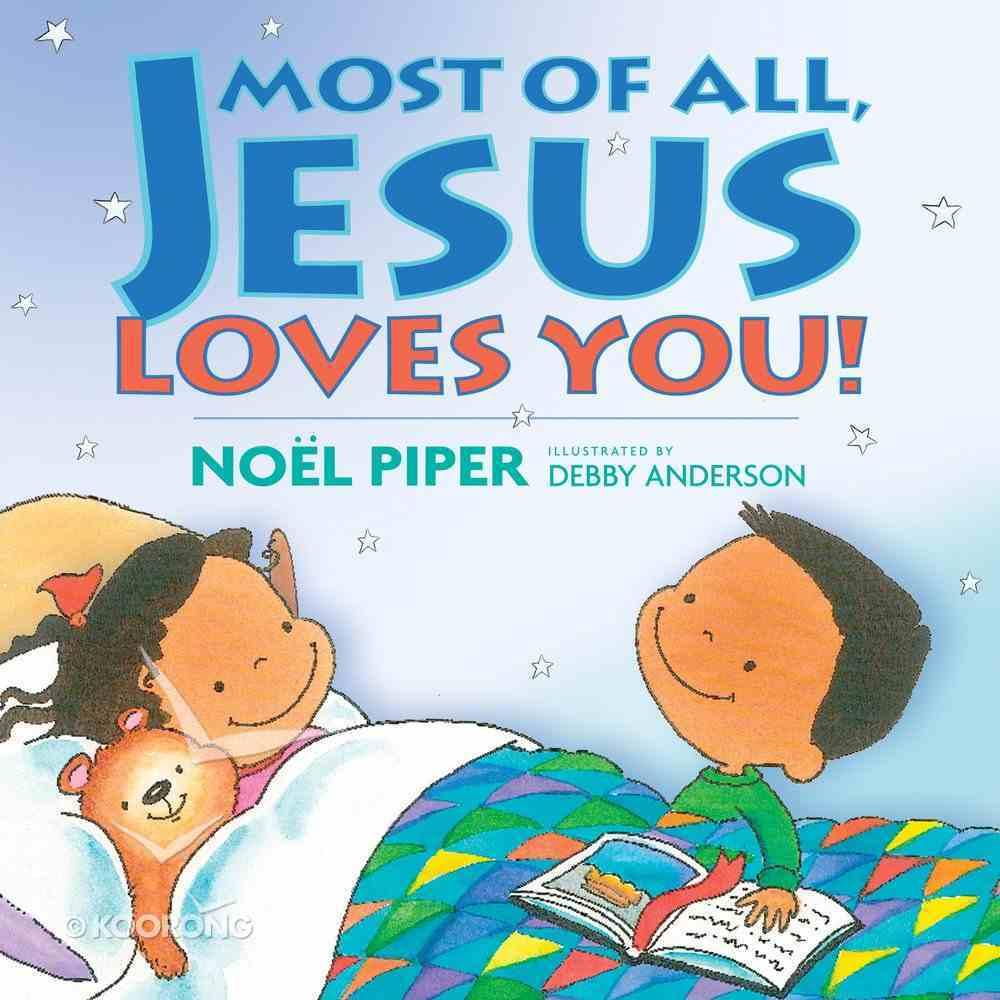 Most of All, Jesus Loves You! Hardback