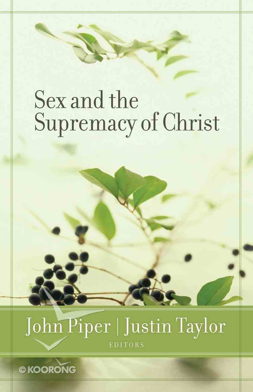 Sex and the Supremacy of Christ Paperback