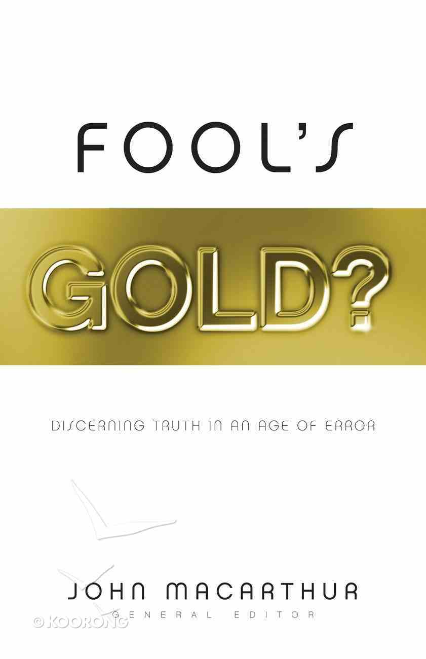 Fool's Gold?: Discerning Truth in An Age of Error Paperback