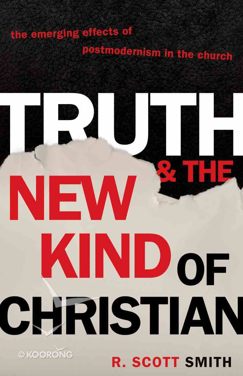 Truth and the New Kind of Christian Paperback