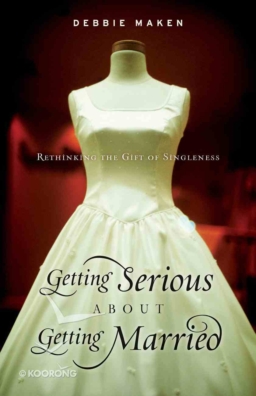 Getting Serious About Getting Married Paperback