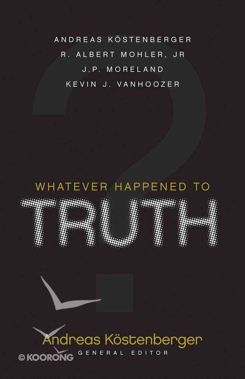 Whatever Happened to the Truth? Paperback