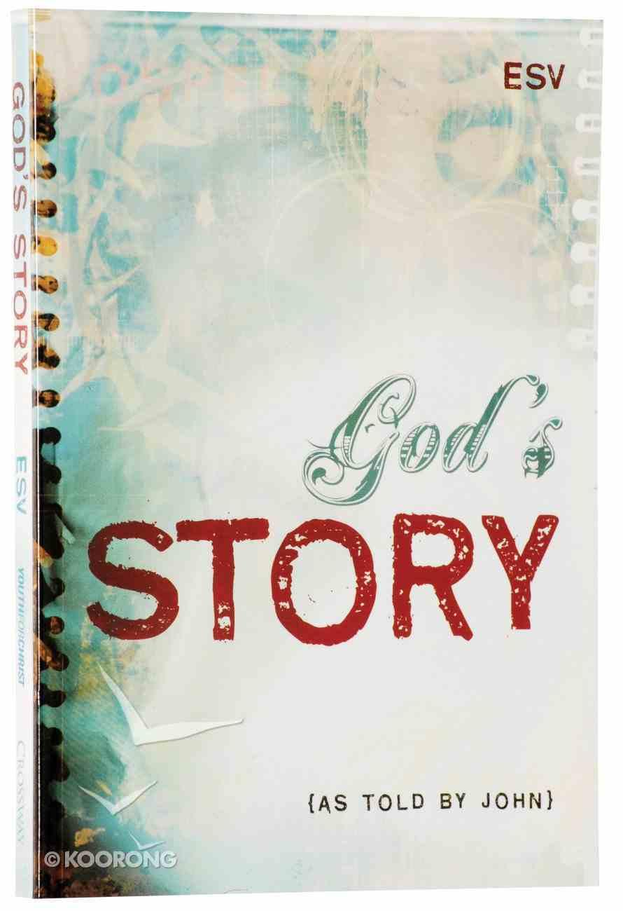 ESV God's Story Gospel of John Paperback