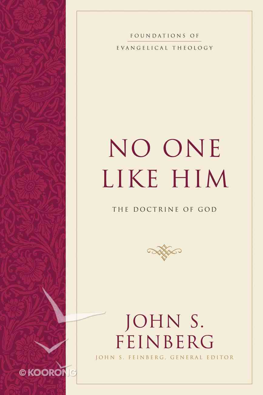 No One Like Him (#2 in Foundations Of Evangelical Theology Series) Hardback