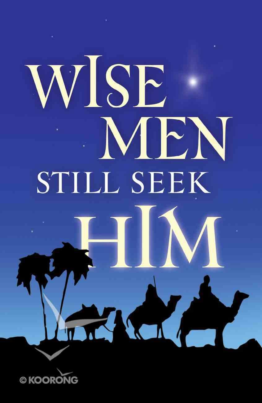 Wise Men Still Seek Him KJV (Pack Of 25) Booklet