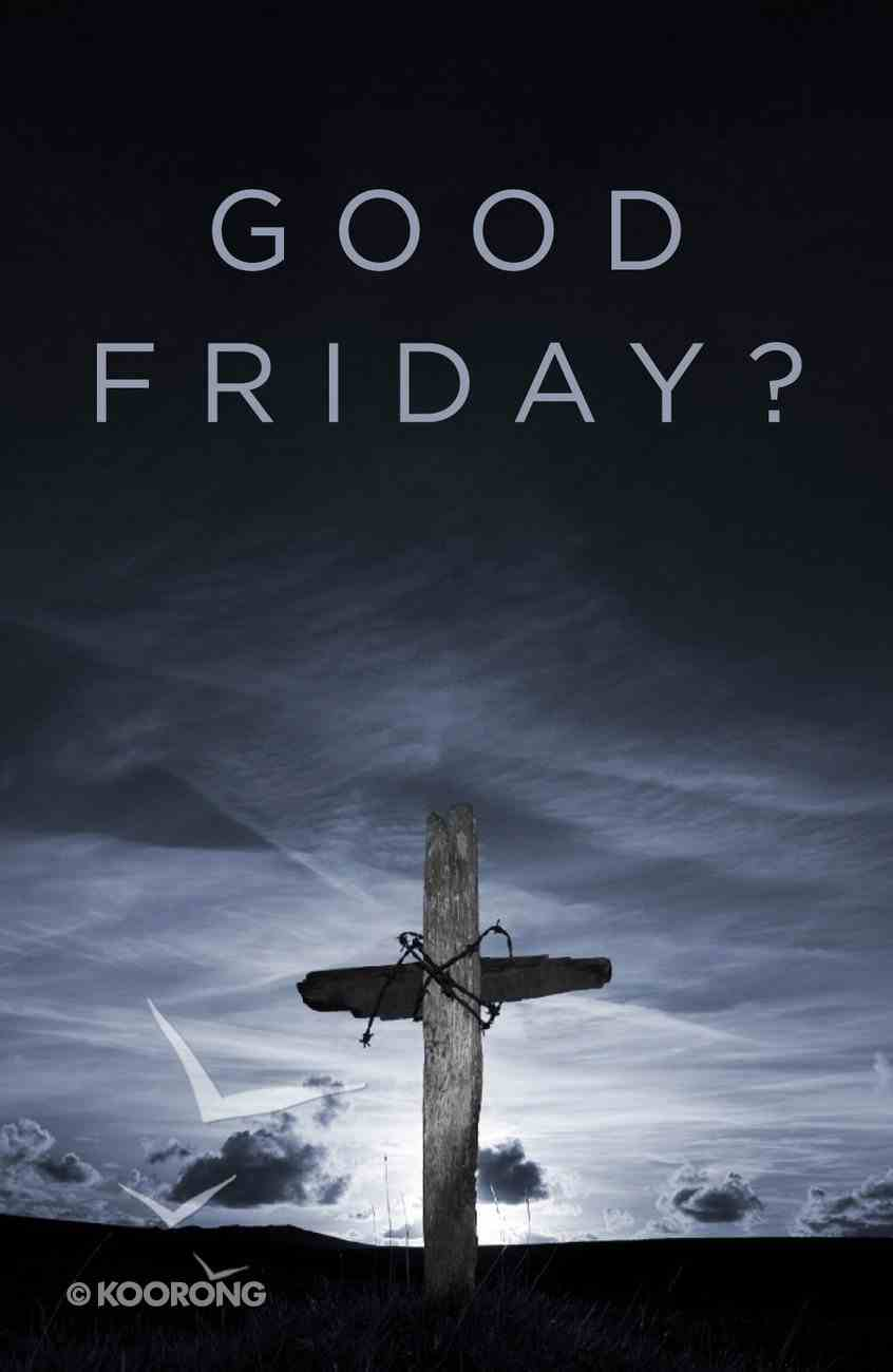 Good Friday? (Pack Of 25) Booklet
