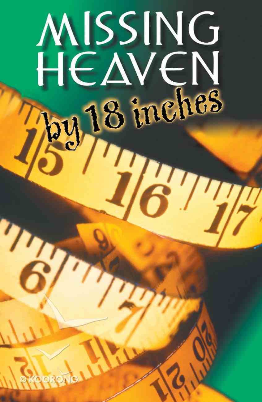 Missing Heaven By 18 Inches KJV (Pack Of 25) Booklet