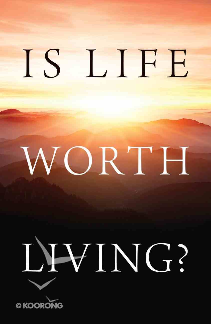 Is Life Worth Living? (Pack Of 25) Booklet
