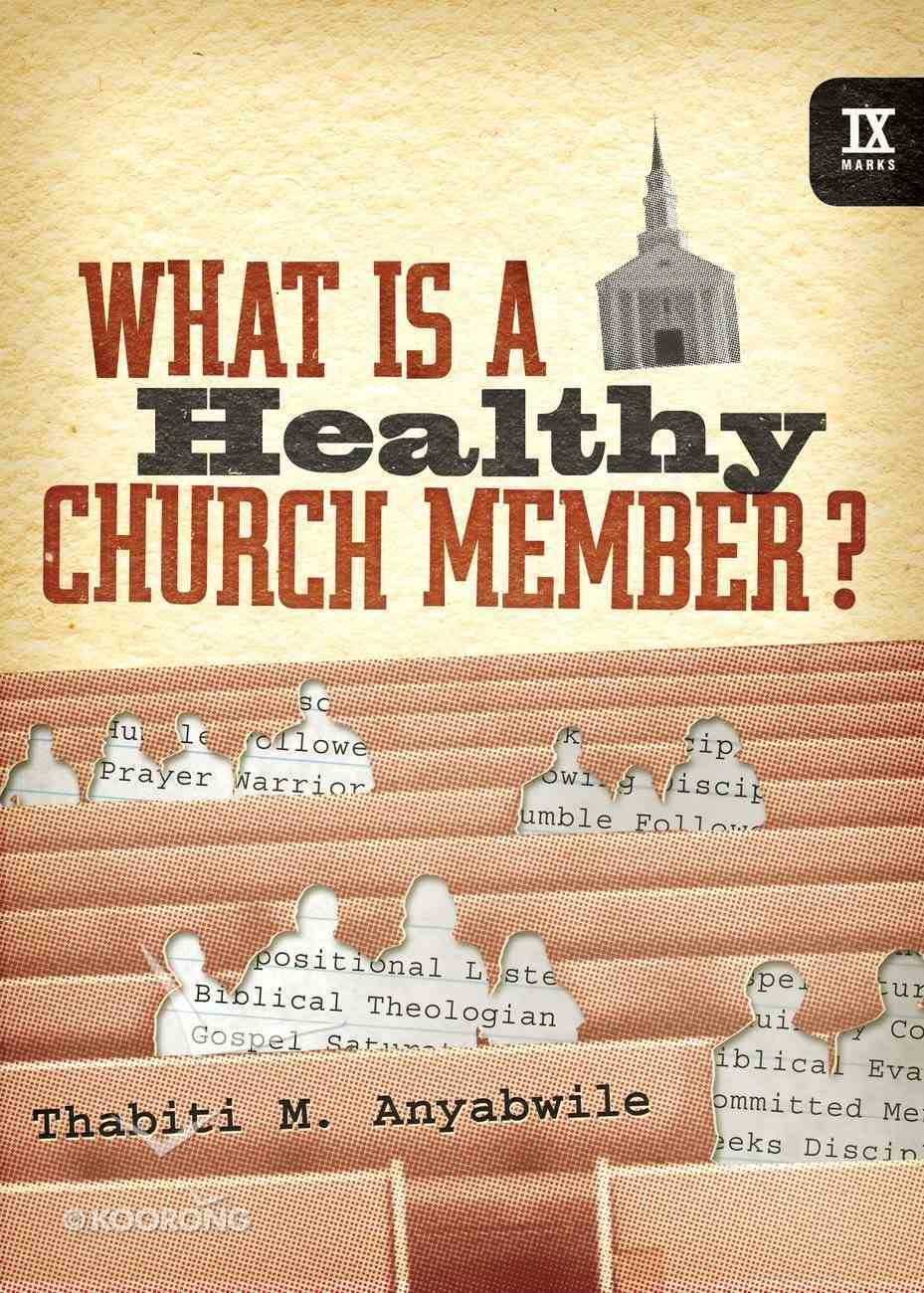 What is a Healthy Church Member? Hardback