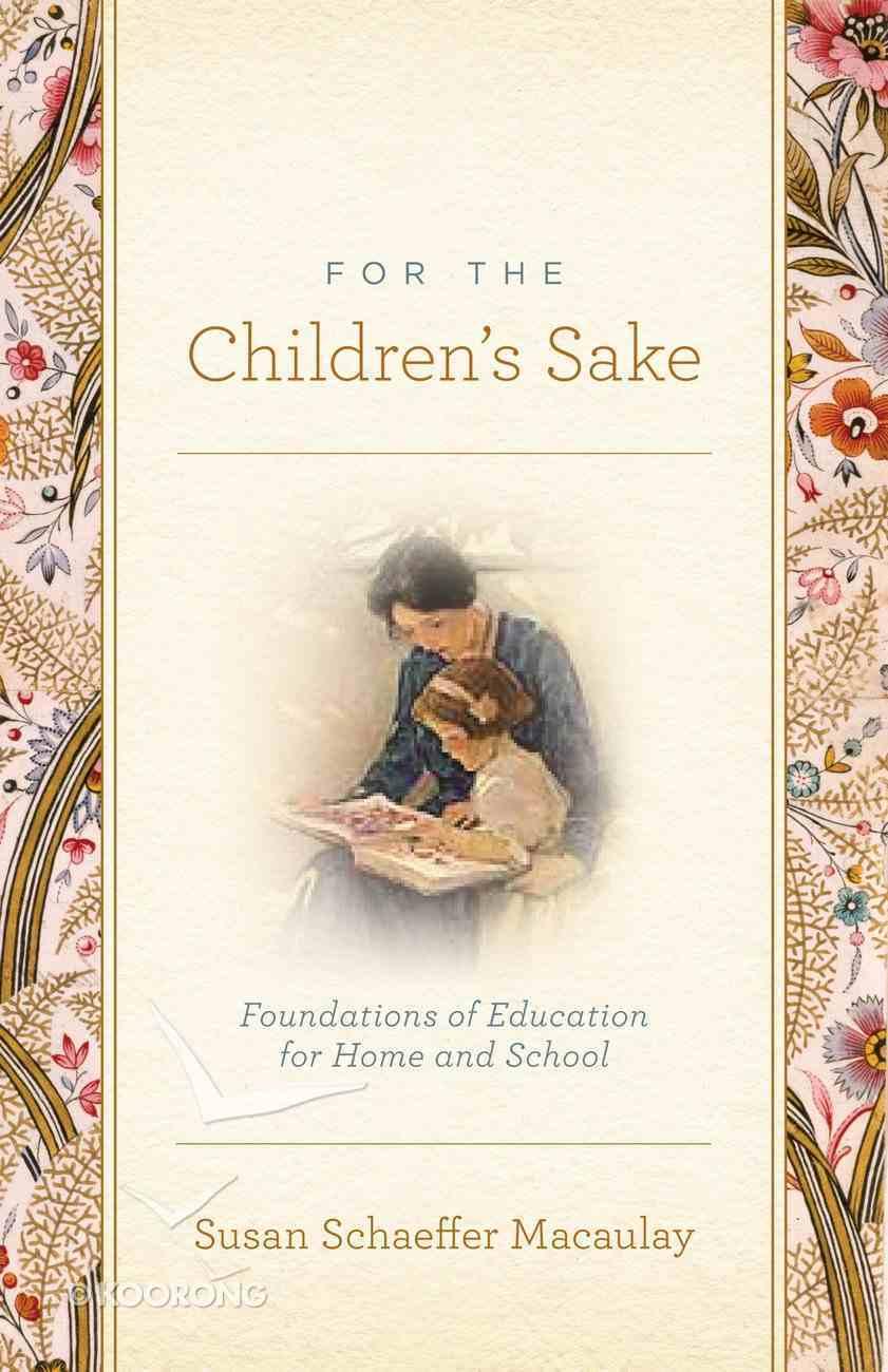 For the Children's Sake Paperback