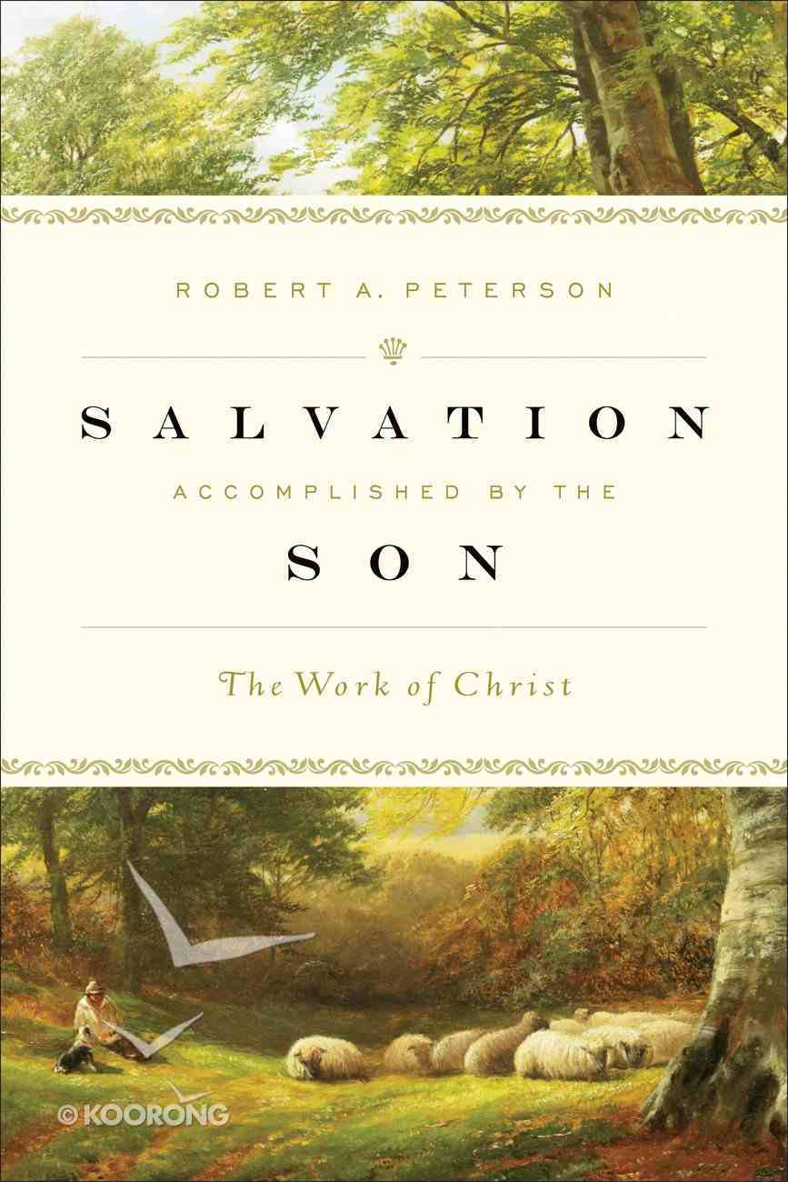 Salvation Accomplished By the Son Hardback