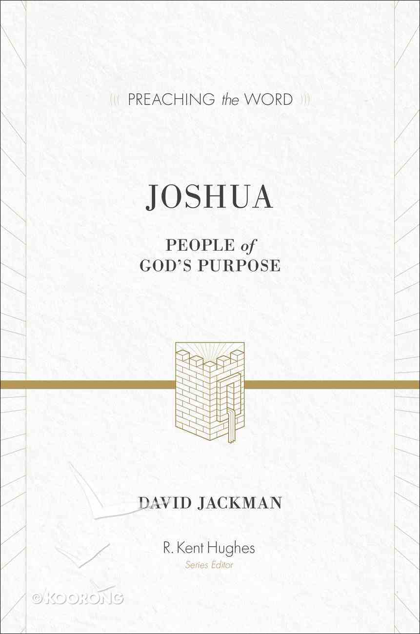 Joshua - People of God's Purpose (Preaching The Word Series) Hardback