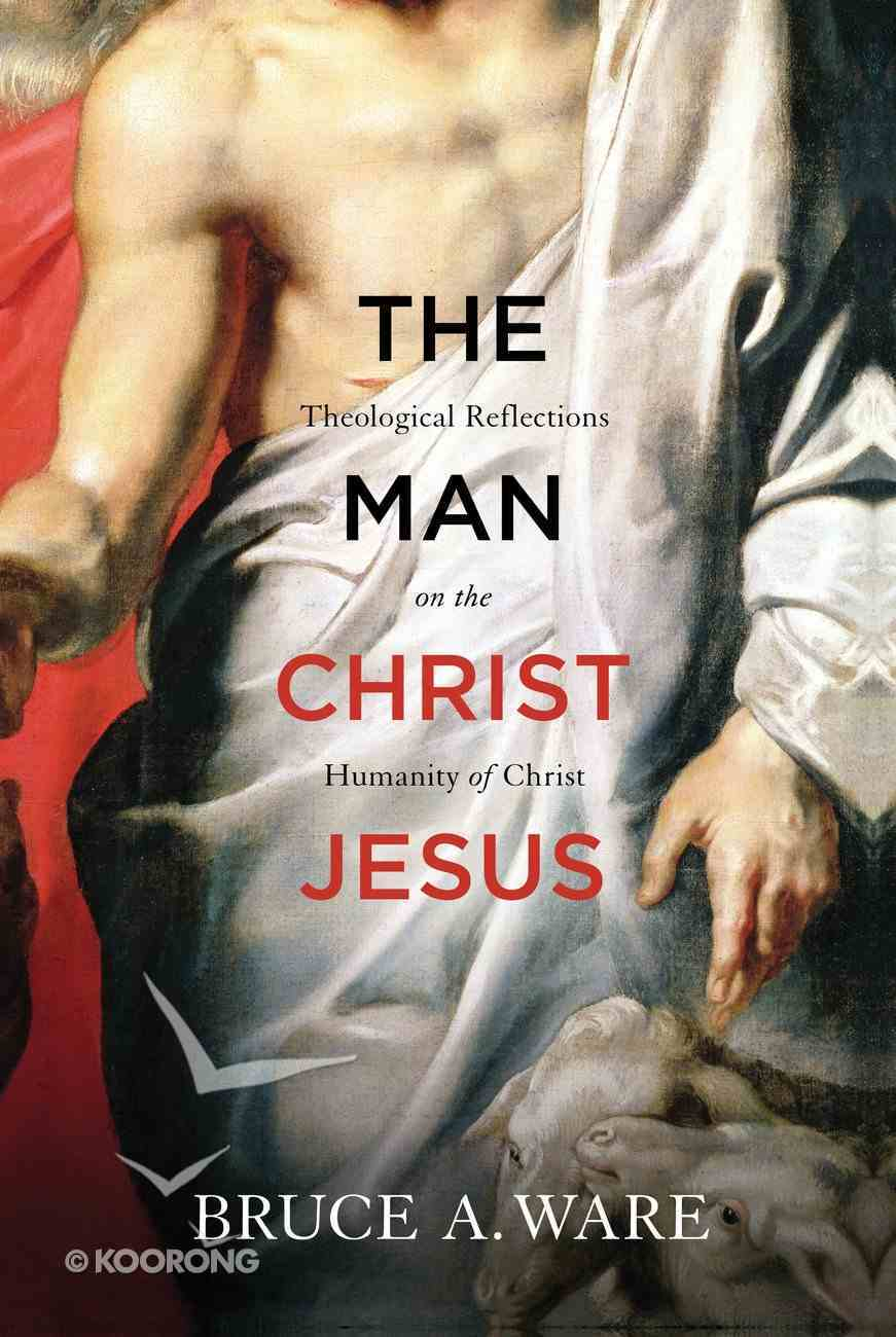 The Man Christ Jesus Paperback
