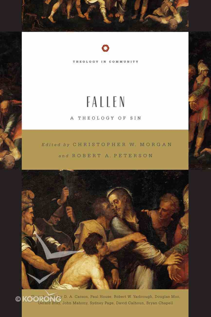 Fallen - a Theology of Sin (Theology In Community Series) Paperback