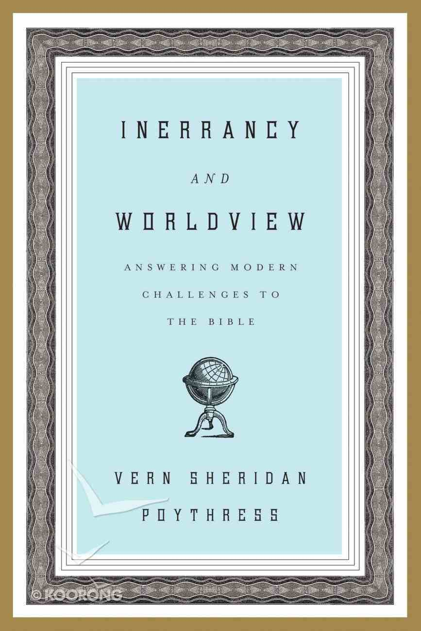 Inerrancy and Worldview Paperback