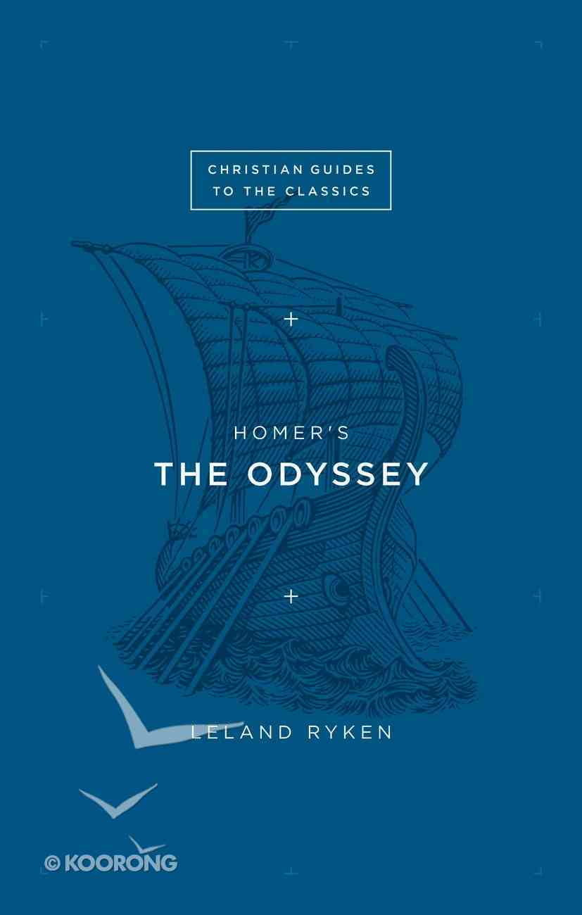 Homer's the Odyssey (Christian Guides To The Classics Series) Paperback
