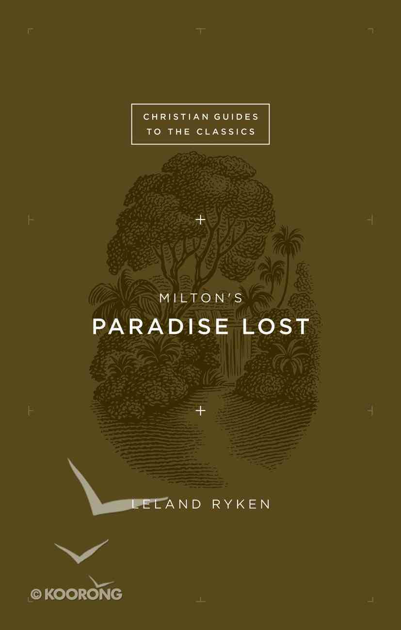 Milton's Paradise Lost (Christian Guides To The Classics Series) Paperback
