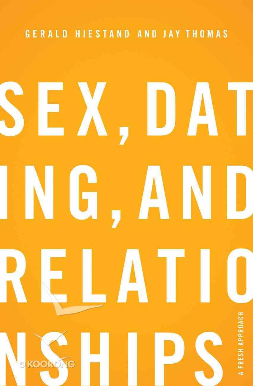 Sex, Dating, and Relationships Paperback