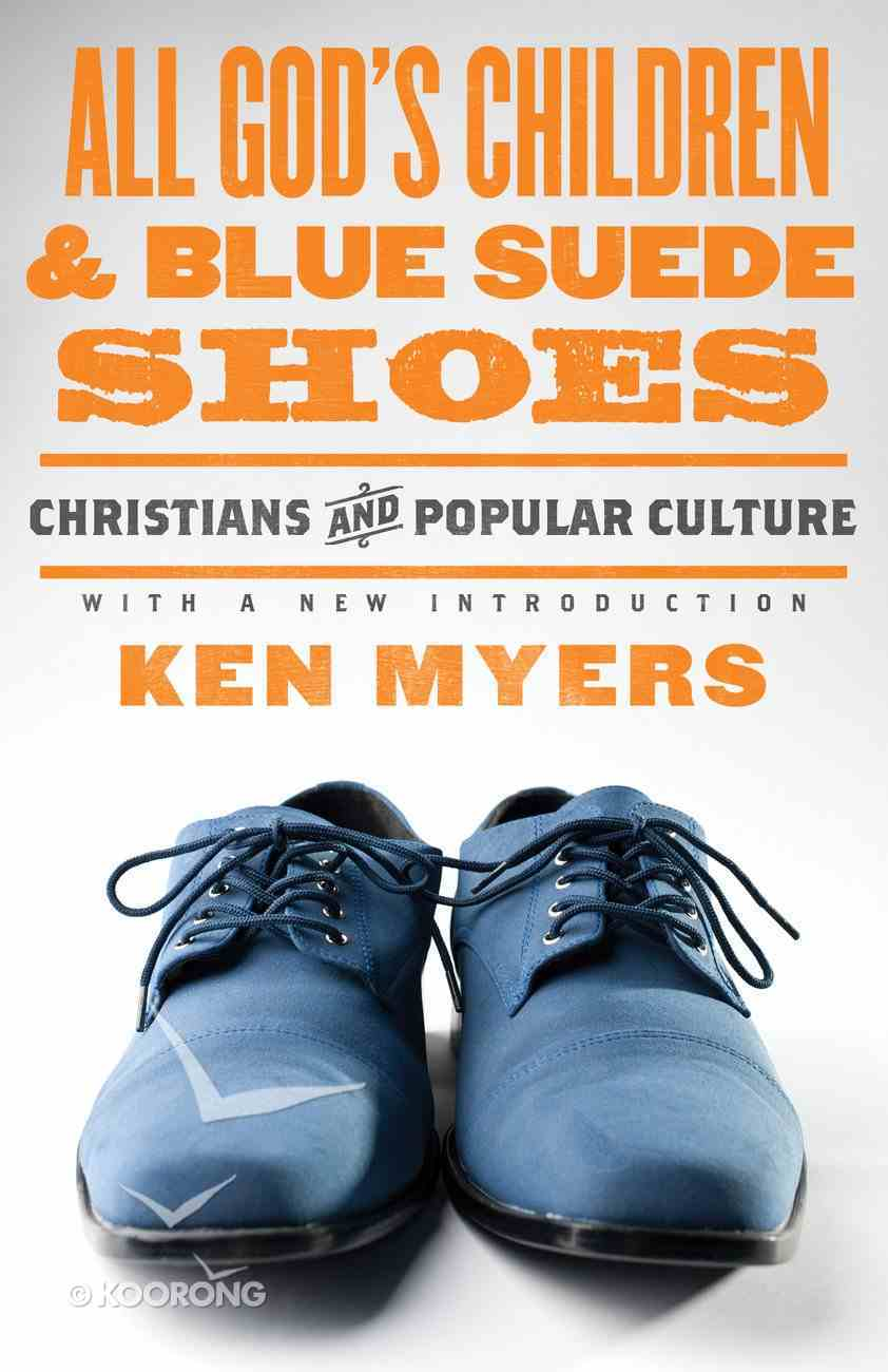 All God's Children and Blue Suede Shoes Paperback