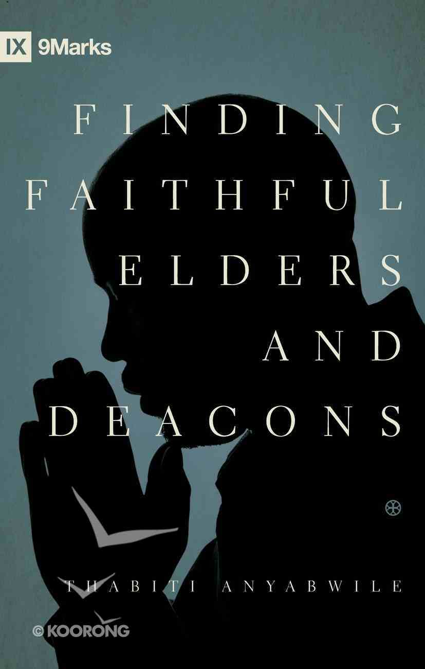 Finding Faithful Elders and Deacons (Ixmarks Series) Paperback