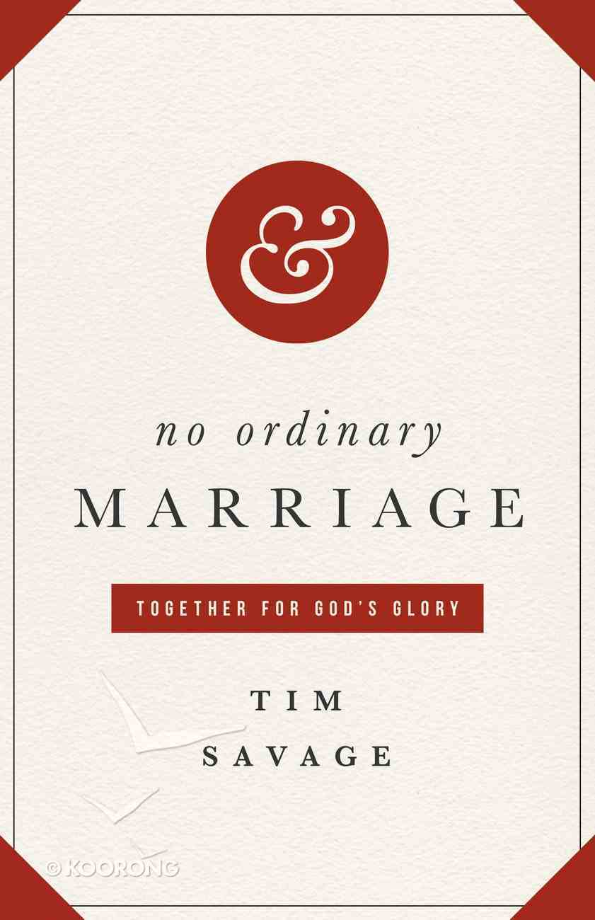 No Ordinary Marriage: Together For God's Glory Paperback