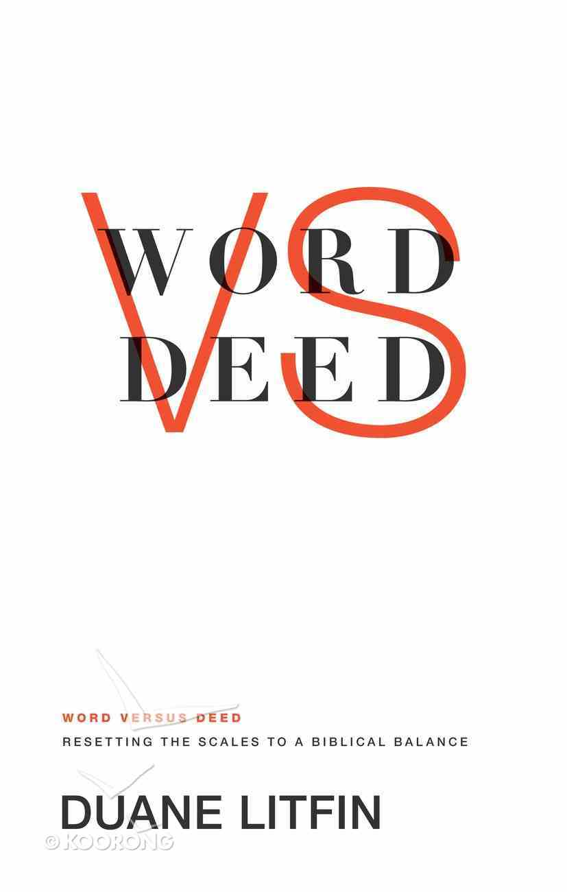 Word Versus Deed: Resetting the Scales to a Biblical Balance Paperback