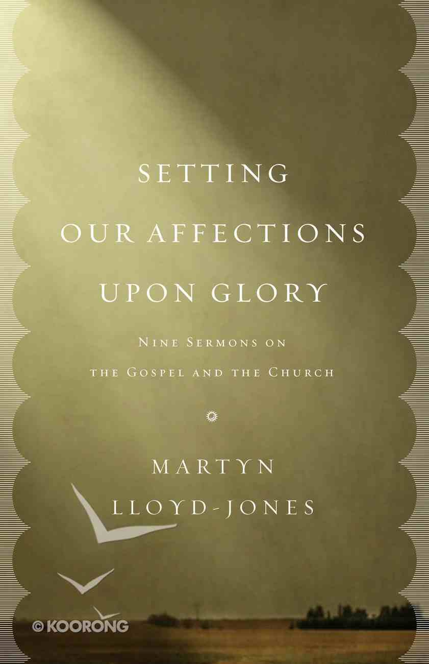 Setting Our Affections Upon Glory Paperback