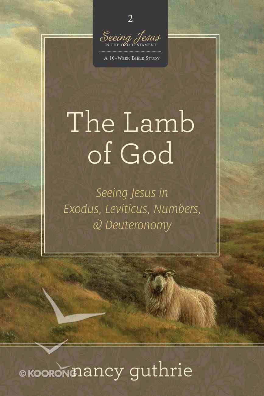 The Lamb of God (#02 in Seeing Jesus In The Old Testament Series) Paperback