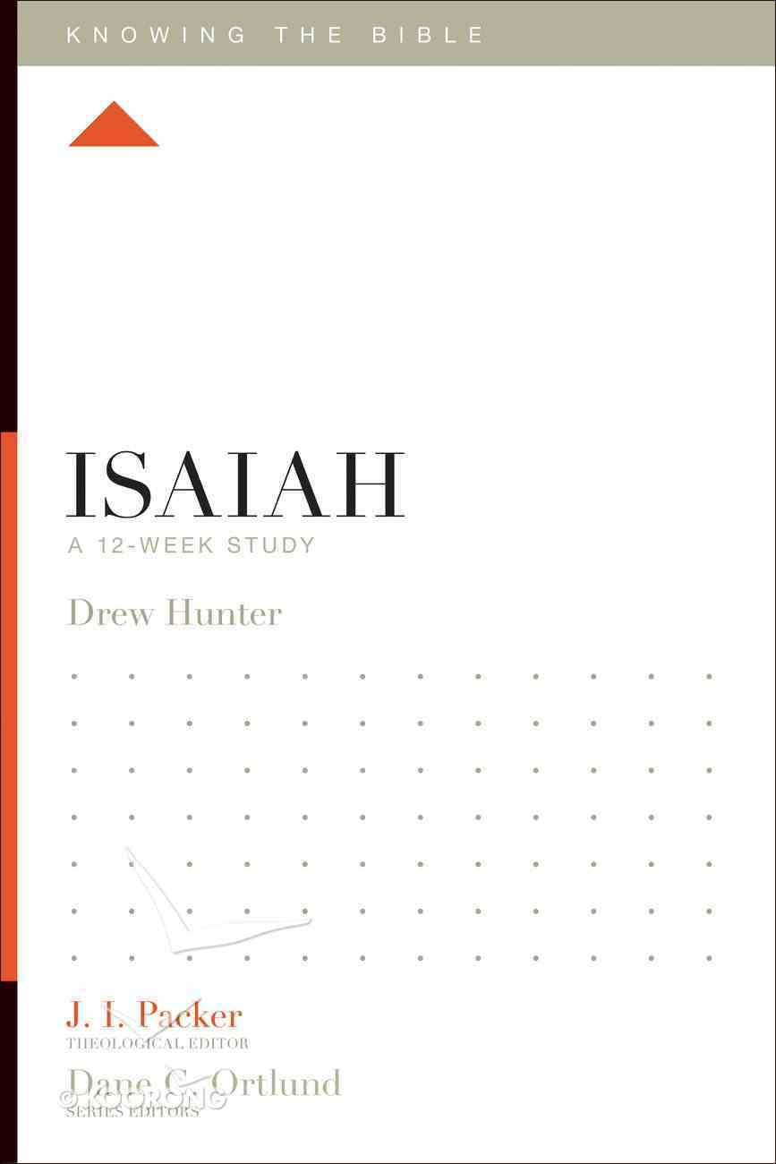 Isaiah (12 Week Study) (Knowing The Bible Series) Paperback
