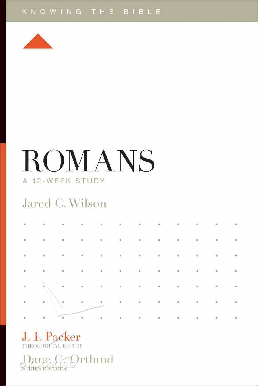Romans (12 Week Study) (Knowing The Bible Series) Paperback