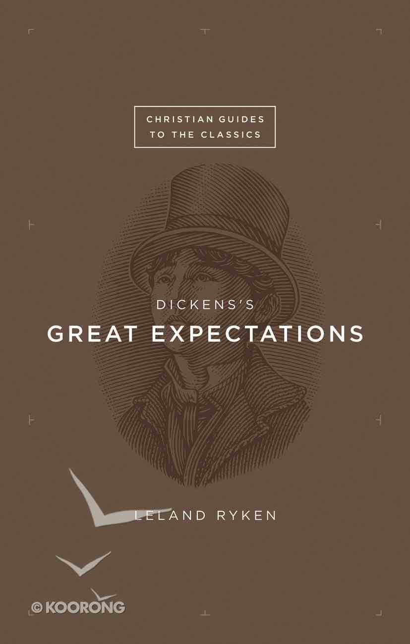 "Dickens's ""Great Expectations"" (Christian Guides To The Classics Series) Paperback"