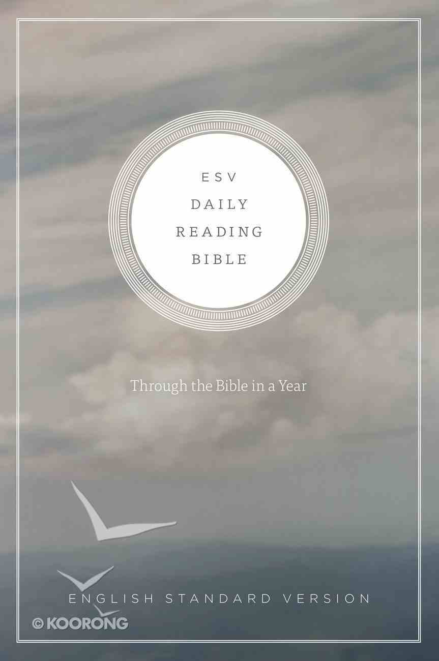 ESV Daily Reading Bible Paperback
