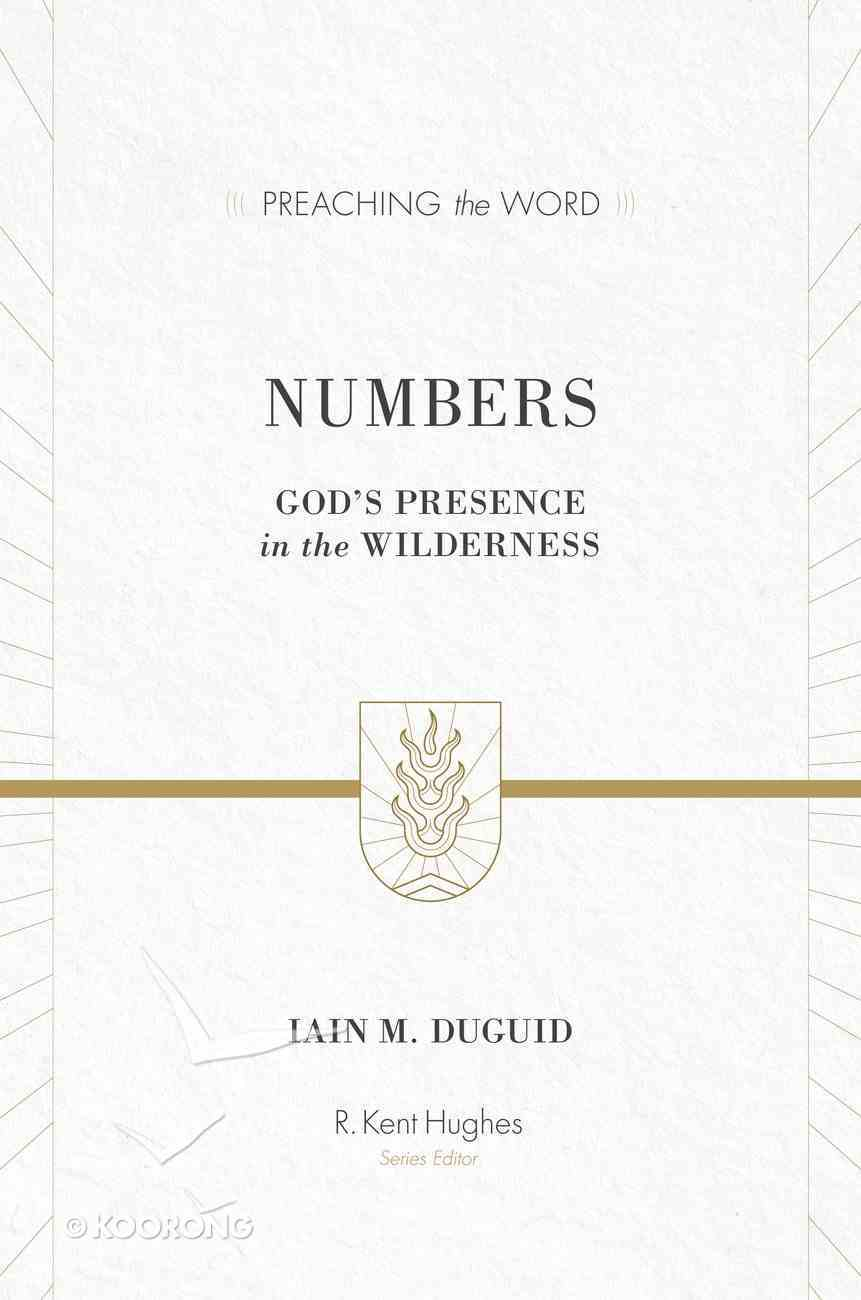 Numbers - God's Presence in the Wilderness (Preaching The Word Series) Hardback