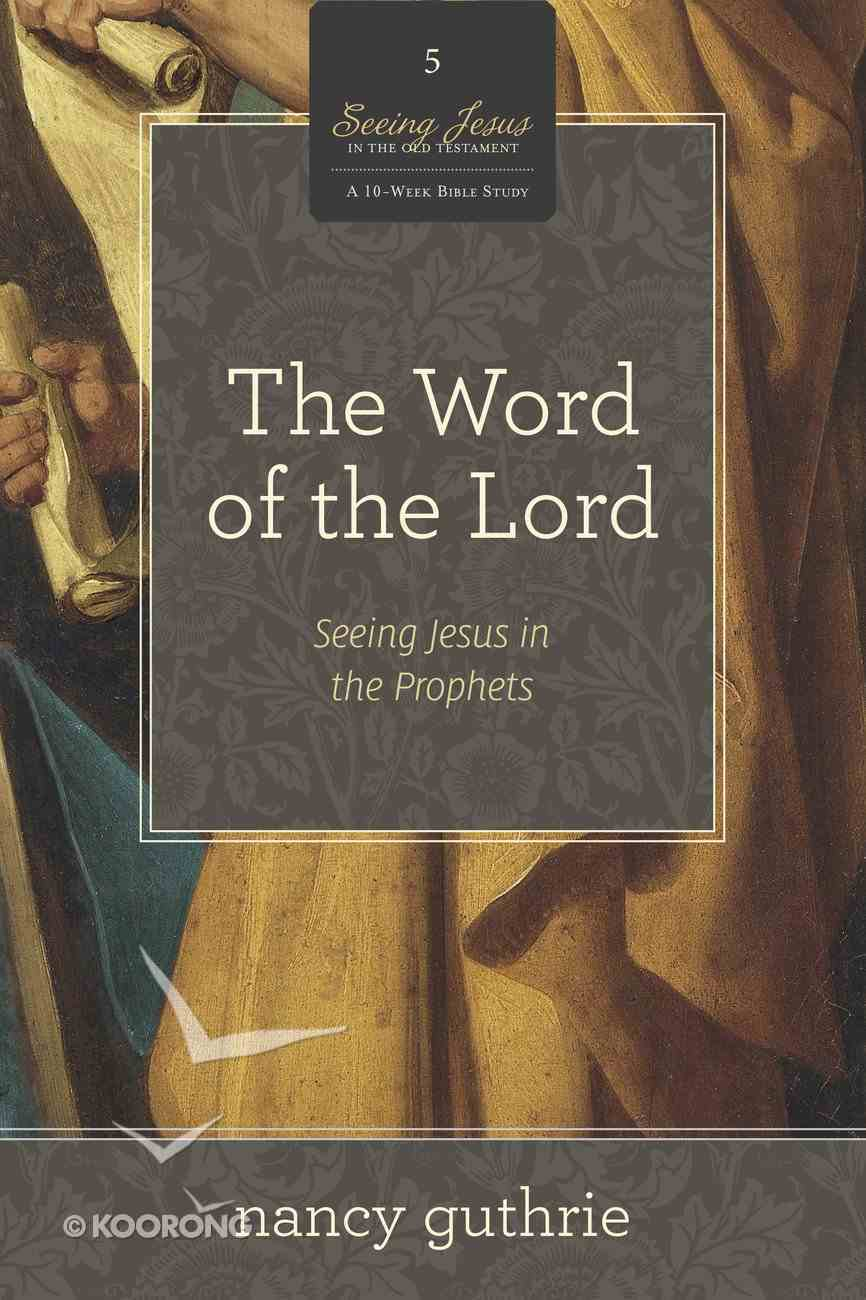 The Word of the Lord (#05 in Seeing Jesus In The Old Testament Series) Paperback