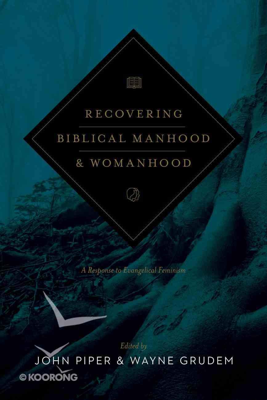 Recovering Biblical Manhood & Womanhood Paperback