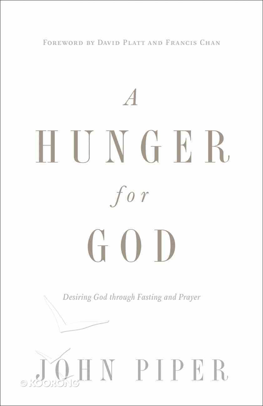 A Hunger For God Paperback