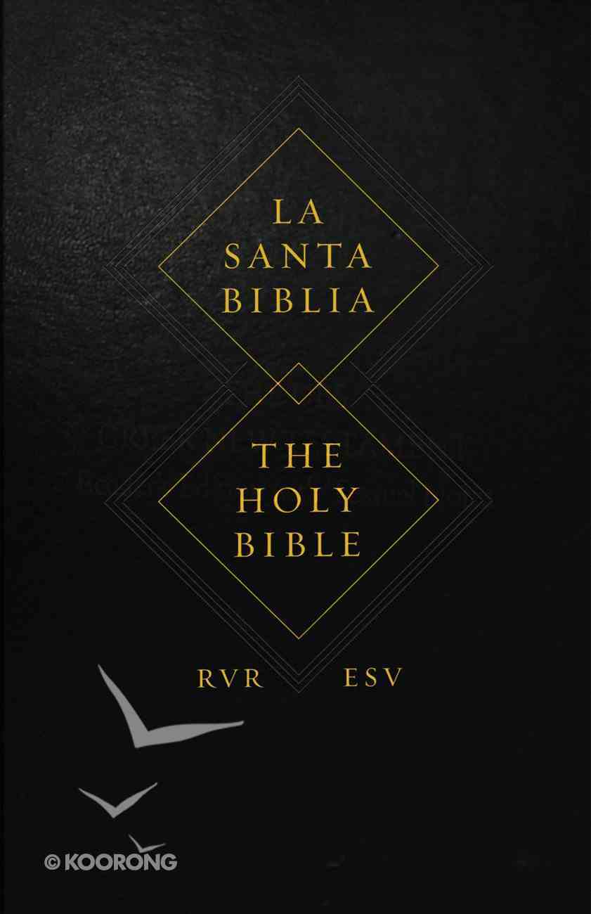 Rvr/Esv Spanish/English Parallel Bible (Black Letter Edition) Hardback