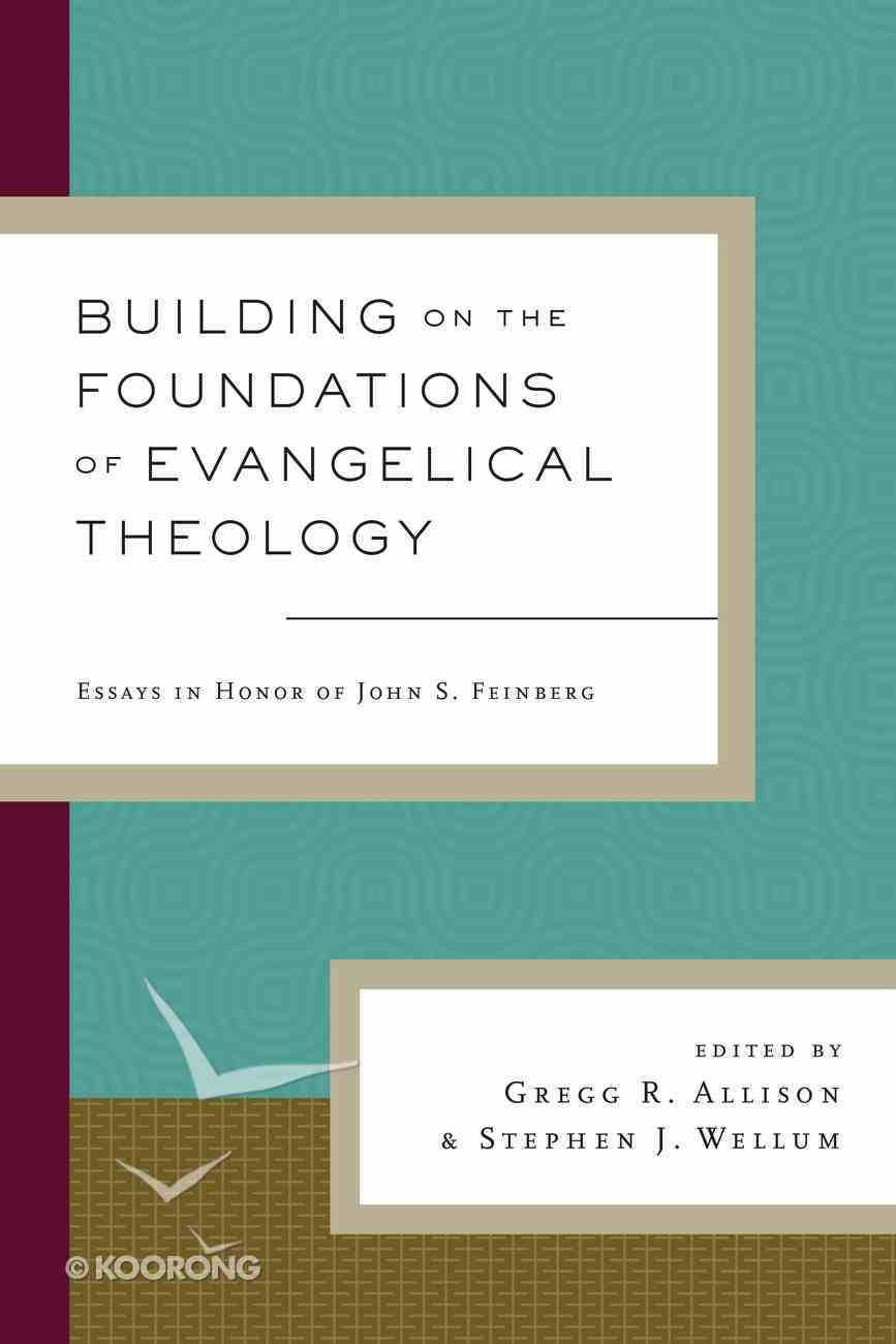 Building on the Foundations of Evangelical Theology Hardback