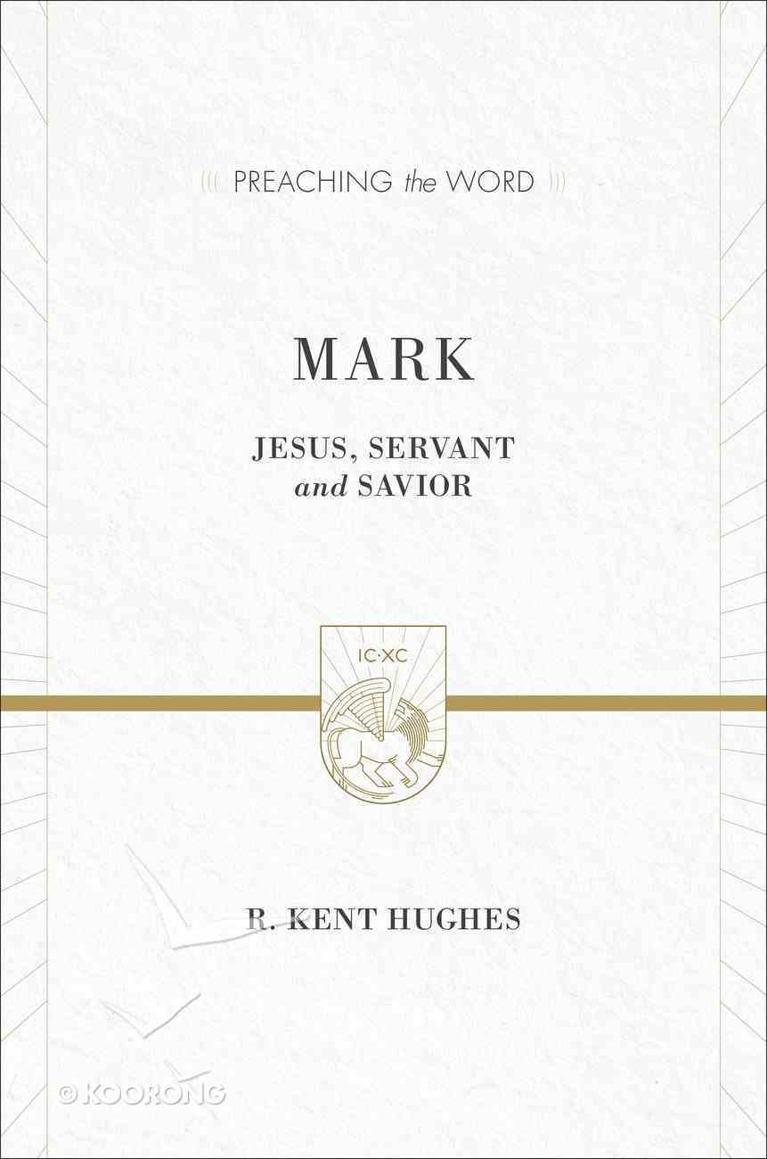 Mark - Jesus Servant and Saviour (Volume 1&2) (Preaching The Word Series) Hardback