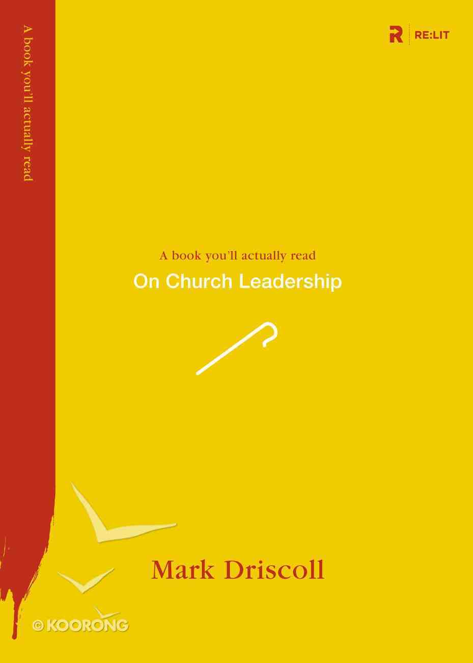 On Church Leadership (A Book You'Ll Actually Read Series) Paperback