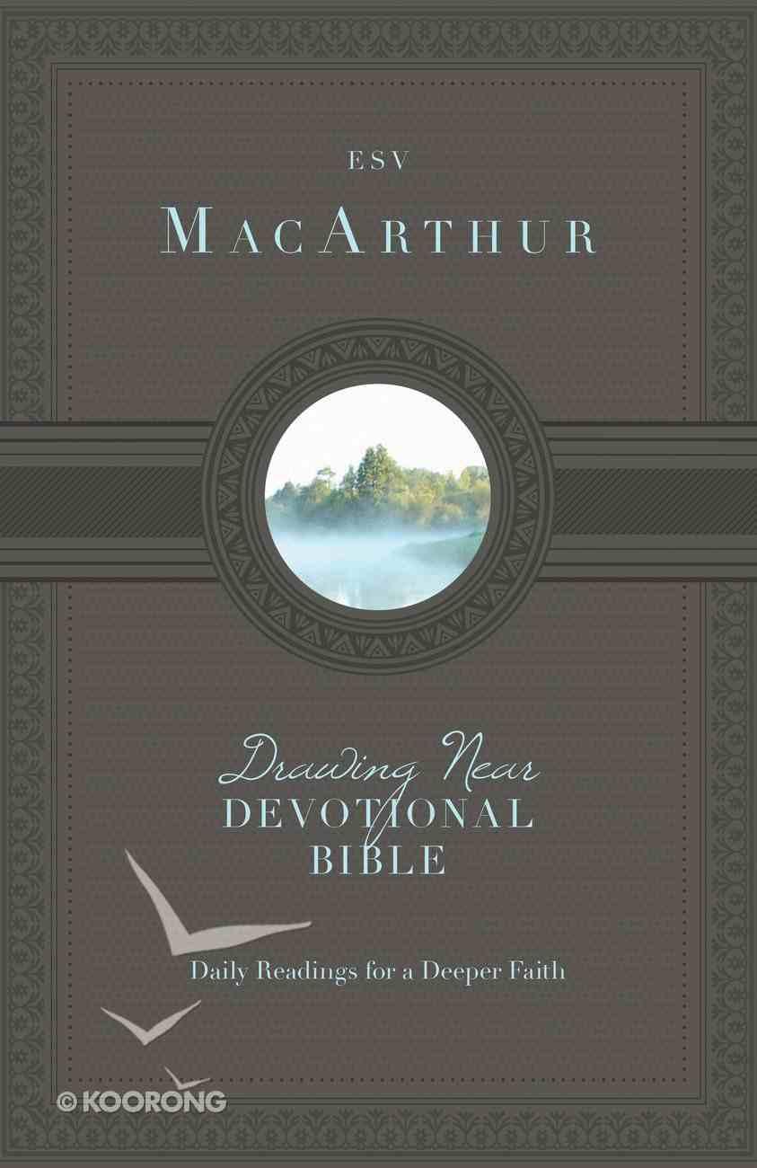 ESV Macarthur Drawing Near Devotional Bible Hardback
