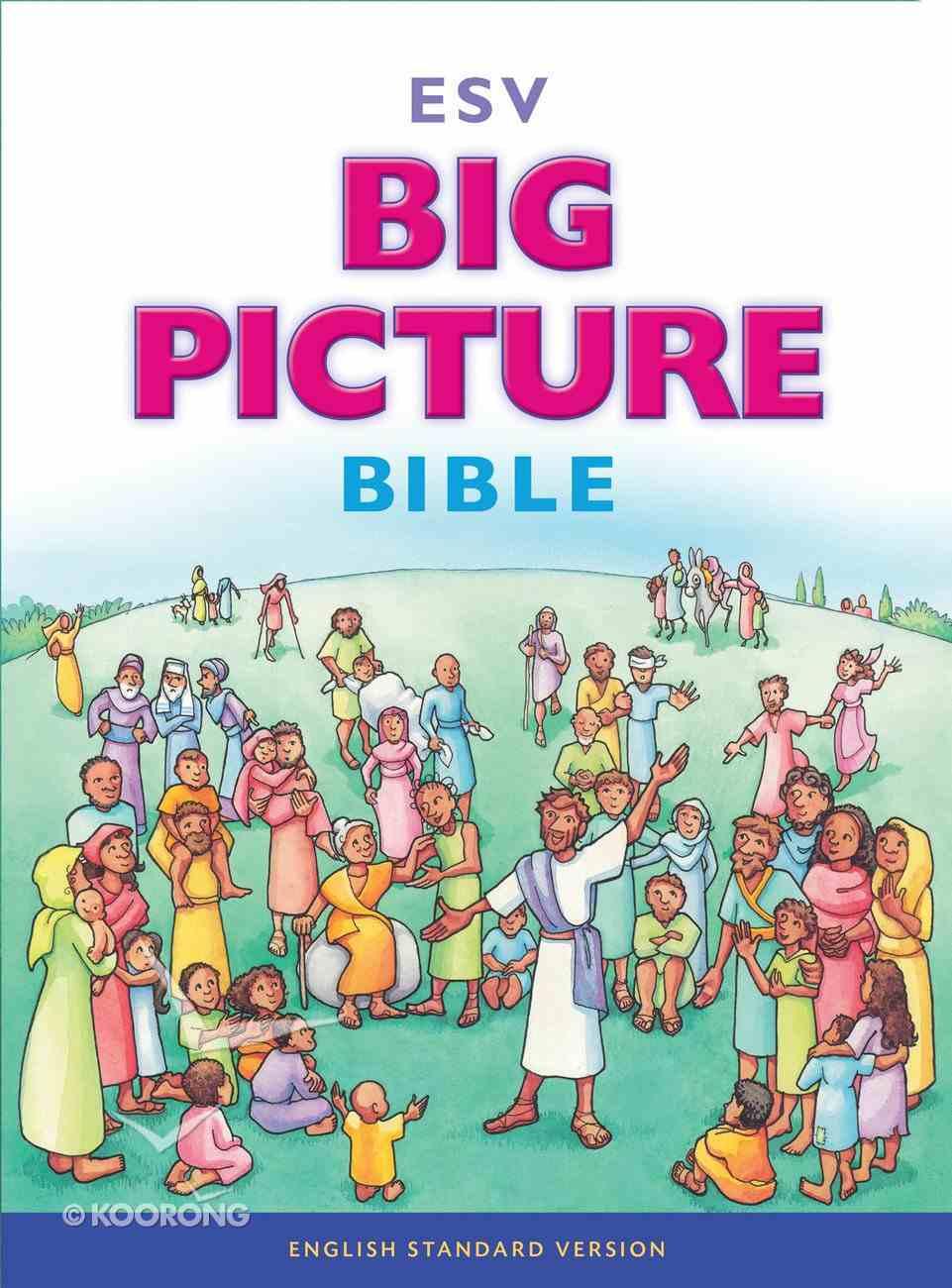 ESV Big Picture Bible (Black Letter Edition) Hardback