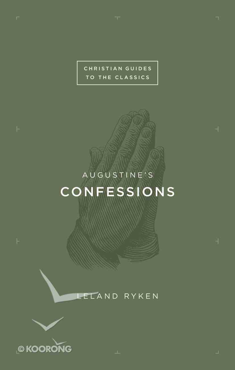 Augustine's Confessions (Christian Guides To The Classics Series) Paperback
