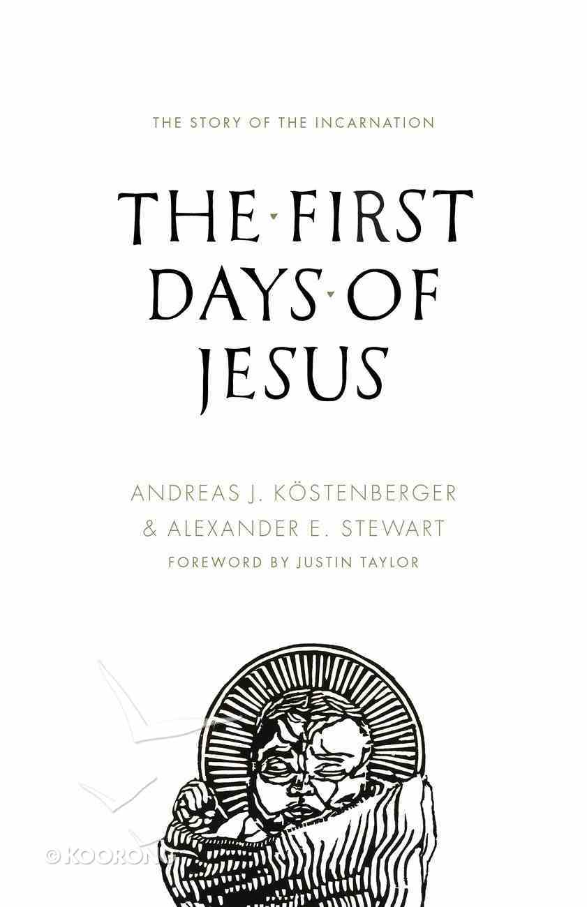 The First Days of Jesus Paperback