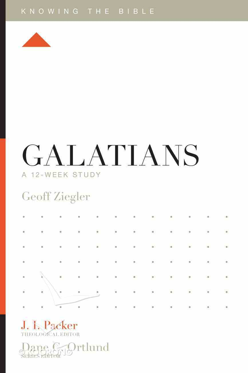Galatians (12 Week Study) (Knowing The Bible Series) Paperback