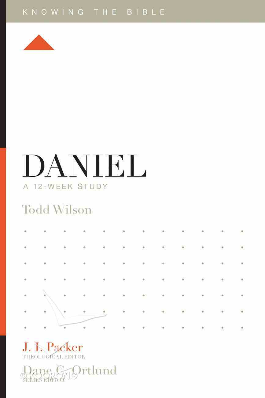 Daniel (12 Week Study) (Knowing The Bible Series) Paperback